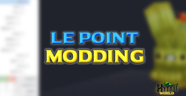 Le point Modding