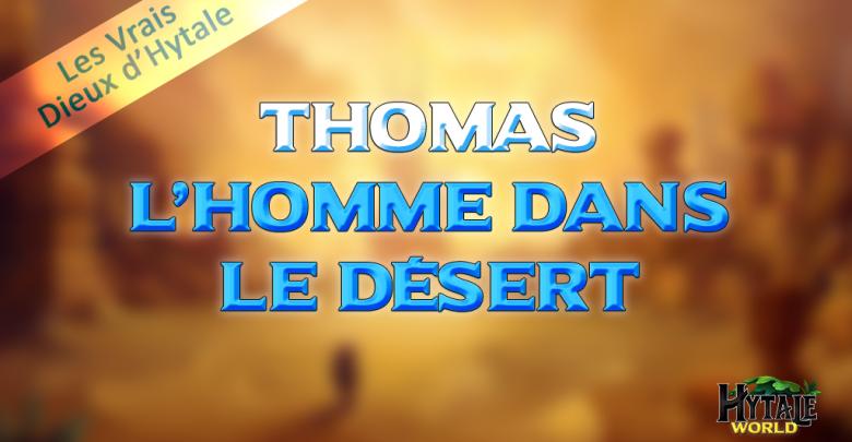 Les Vrais Dieux d'Hytale : Thomas, l'Homme dans le désert