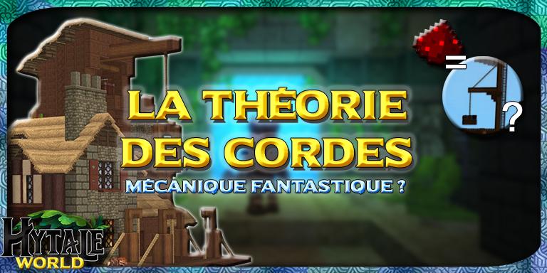 La théorie des Cordes : une mécanique fantastique ?
