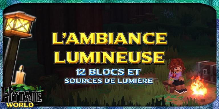 L'Ambiance lumineuse: 12 Blocs et Sources de lumière