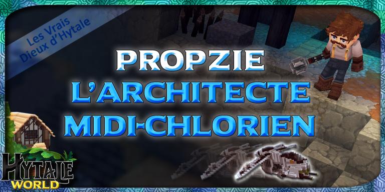 Les Vrais Dieux d'Hytale : Propzie, l'Architecte Midi-chlorien