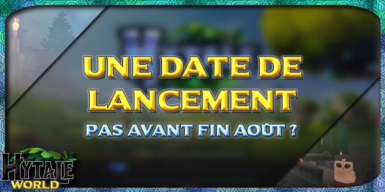 Une date de lancement pas avant fin Août?