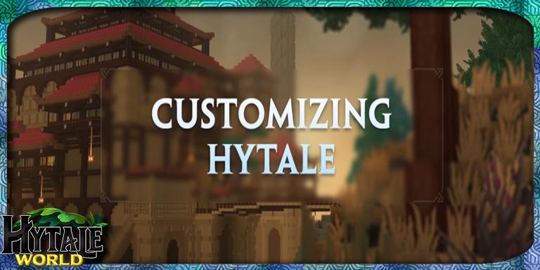 Le Contenu Personnalisable dans Hytale